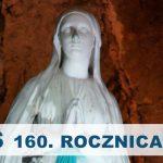Lourdes – 160. rocznica objawień