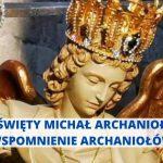 Święty Michał Archanioł - Wspomnienie Archaniołów
