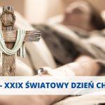 11 luty - XXIX Światowy Dzień Chorego