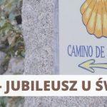 2021 - rok jubileuszowy u św. Jakuba
